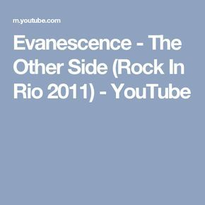 Evanescence - The Other Side (Rock In Rio 2011) - YouTube