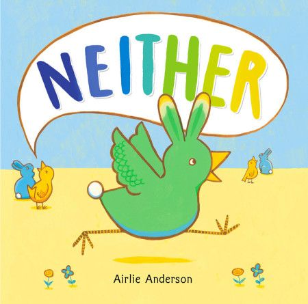 What can make this situation even more uncomfortable is when you want to be a part of the group but are excluded for your differences.  Neither (Little, Brown And Company, February 13, 2018) written and illustrated by Airlie Anderson is a tale of a newcomer.  As a novice the statements made by the current residents make no sense