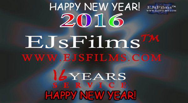xXx Happy New Year xXx from everyone @ www.EJsFilms.com  xXxXxXxX 2016 xXxXxXxX