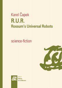 """""""R.U.R. : Rossum's Universal Robots"""" de Karel CAPEK - PIÈCE DE THEATRE"""