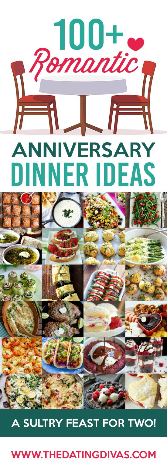 Over 100 Romantic Anniversary Dinner Ideas- including appetizers, entrees, sides, and desserts! These look yummy! TheDatingDivas.com
