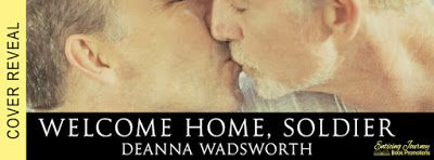 💞 #CoverReveal 🎁 #Giveaway  Welcome Home Soldier   by Deanna Wadsworth a M/M Romance #WelcomeHomeSoilder #DeannaWadsworth #mmromance