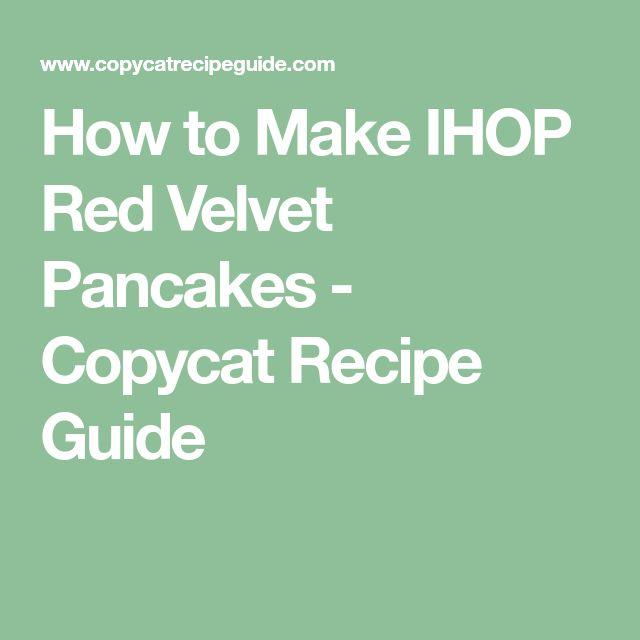 How to Make IHOP Red Velvet Pancakes - Copycat Recipe Guide