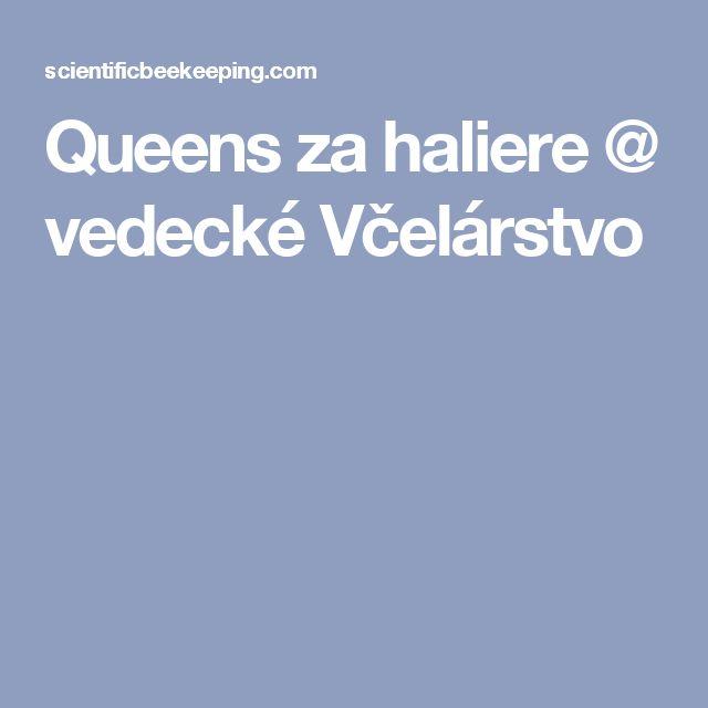 Queens za haliere @ vedecké Včelárstvo