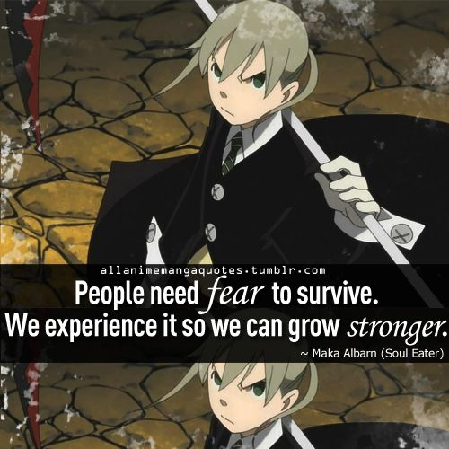 This is why I love anime, because you can learn such great things from it and it teaches you thousands of lessons.