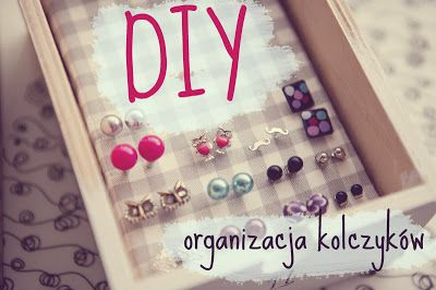 blog DIY zrób to sam | DIY dom | lifestyle: DIY - organizacja kolczyków