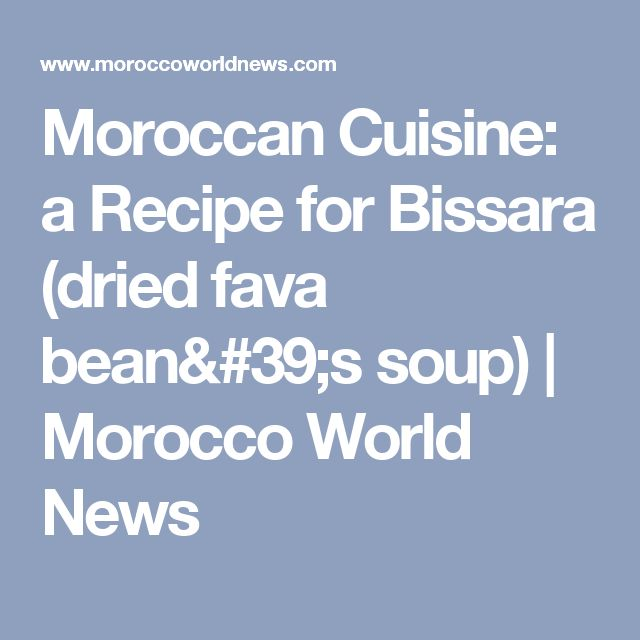 Moroccan Cuisine: a Recipe for Bissara (dried fava bean's soup)   Morocco World News