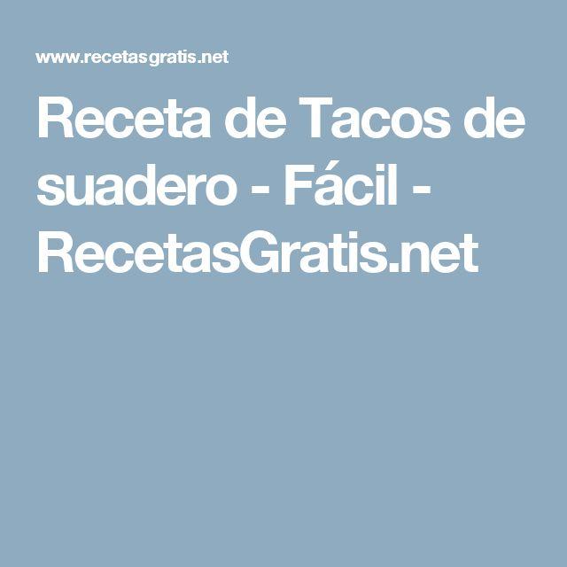 Receta de Tacos de suadero - Fácil - RecetasGratis.net