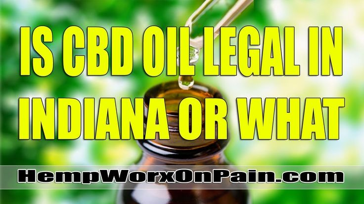 Is Cannabidiol ( CBD Oil ) legal in Indiana? Why was this man arrested!