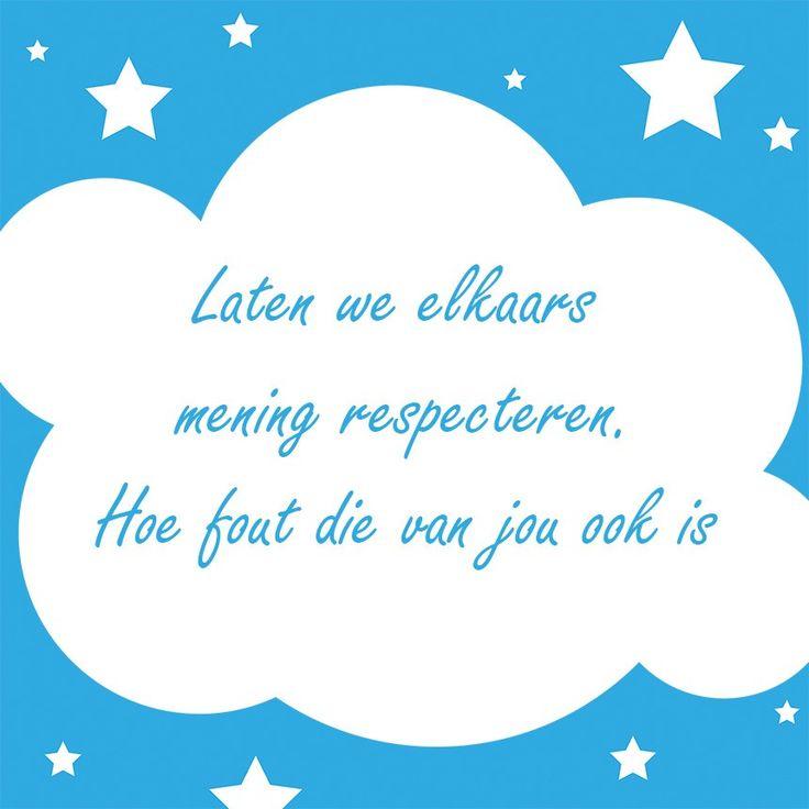 Tegeltjeswijsheid.nl - een uniek presentje - Laten we elkaars mening respecteren  Het is altijd en vooral nu normaal om heel respectvol met elkaar om te gaan. Dus vandaag een tegeltjeswijsheid over respect met een twistje.  http://www.tegeltjeswijsheid.nl/laten-we-elkaars-mening-respecteren.html  De tegeltjeswijsheid van vandaag, op een tegeltje gebakken is deze week in de aanbieding! Kijk voor deze en veel meer leuke wijsheden op www.tegltjeswijsheid.nl. Hier kun je ook je eigen tegel…
