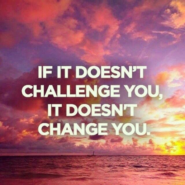 Challenge yourself and be always out of your confort zone. You'll discover that you have so much incredible potential on the inside.
