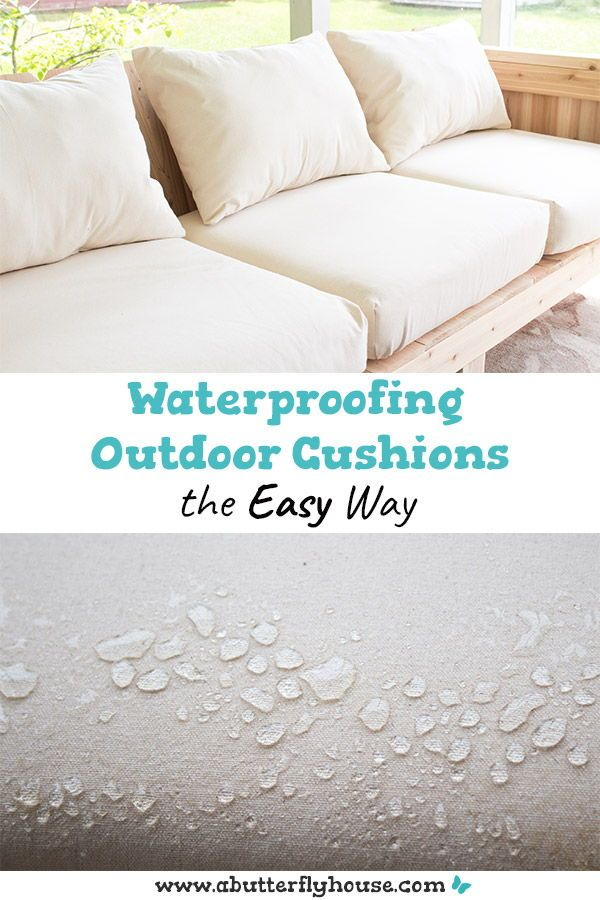 How To Waterproof Outdoor Cushions In 2020 Waterproof Outdoor Cushions Outdoor Cushions Diy Outdoor Cushions