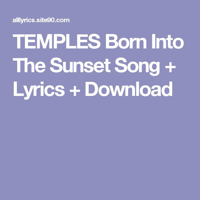 TEMPLES Born Into The Sunset Song + Lyrics + Download