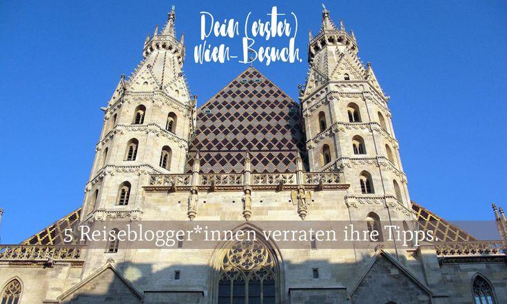 Dein (erster) Wien-Besuch. | 5 Reiseblogger*innen verraten ihre Tipps.