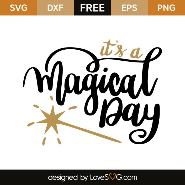 *** FREE SVG CUT FILE for Cricut, Silhouette and more *** It's a magical day