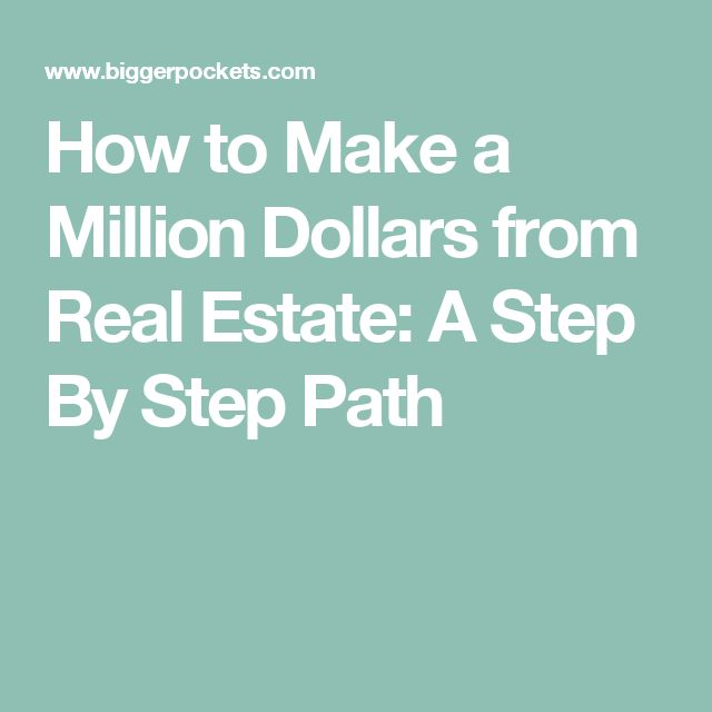 How to Make a Million Dollars from Real Estate: A Step By Step Path