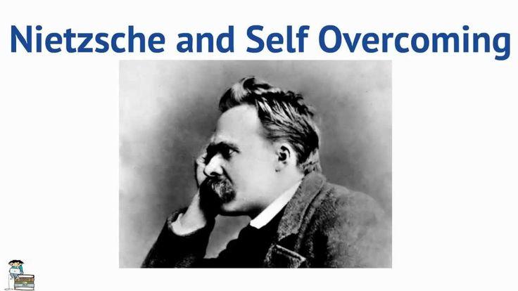 Nietzsche and Self Overcoming