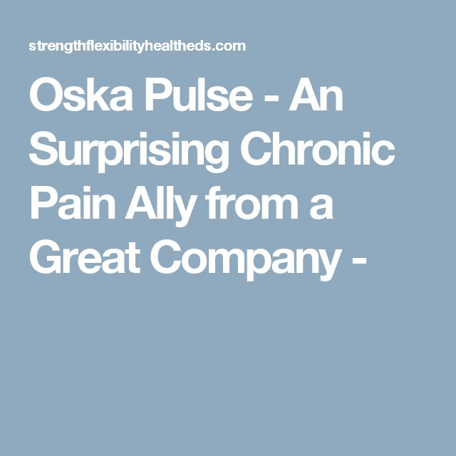 Oska Pulse - An Surprising Chronic Pain Ally from a Great Company -
