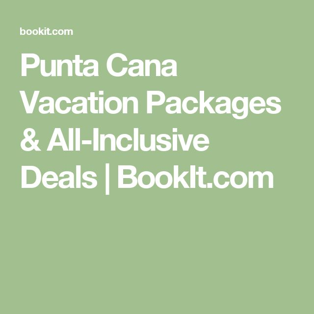All inclusive deals in punta cana
