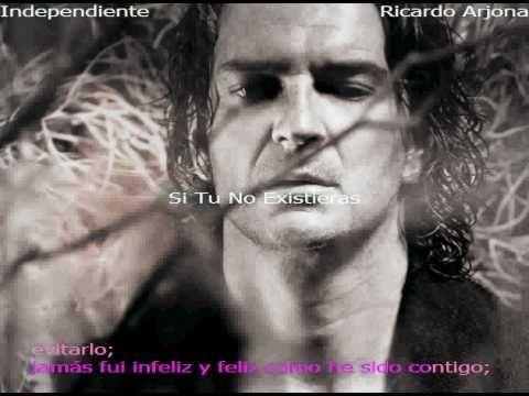 Si tu no existieras-Ricardo Arjona- (Letra)-Independiente
