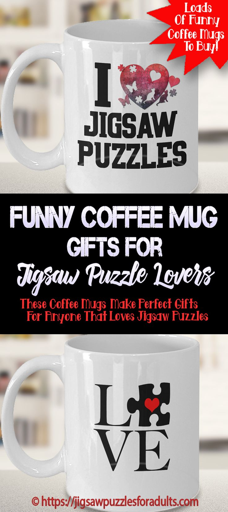 Are you looking for some great Gifts For Jigsaw Puzzle Lovers? You'll find some unique Coffee Mug Gift Ideas for people who love working on jigsaw puzzles. There of plenty of inspirational and coffee or tea mugs that will bring a smile to your face no mater what mood you are in. These jigsaw puzzle coffee mugs are one of a kind!