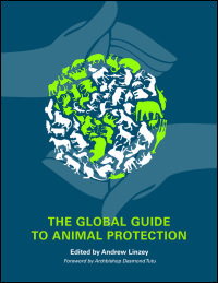 The Global Guide to Animal Protection. An interdisciplinary compendium of worldwide animal rights issues.  IMPORTANT INFORMATION FOR ANIMAL ADVOCATES -