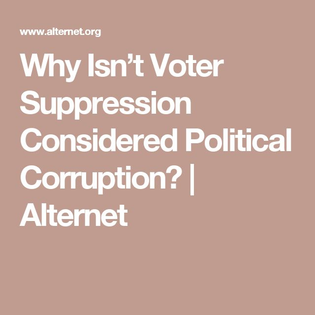 Why Isn't Voter Suppression Considered Political Corruption? | Alternet