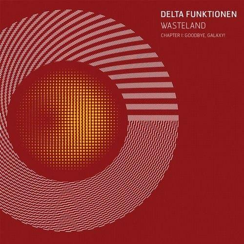 Delta Funktionen - Wasteland - Chapter I: Goodbye, Galaxy! / Radio Matrix / RAMX03 - http://www.electrobuzz.fm/2016/06/28/delta-funktionen-wasteland-chapter-i-goodbye-galaxy-radio-matrix-ramx03/