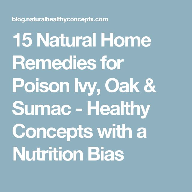 15 Natural Home Remedies for Poison Ivy, Oak & Sumac - Healthy Concepts with a Nutrition Bias