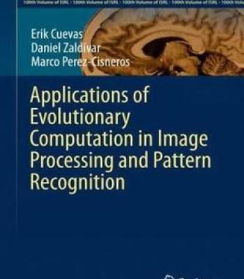 Applications Of Evolutionary Computation In Image Processing And Pattern Recognition PDF