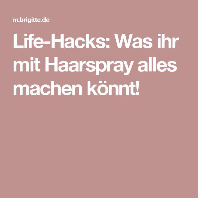 Life-Hacks: Was ihr mit Haarspray alles machen könnt!