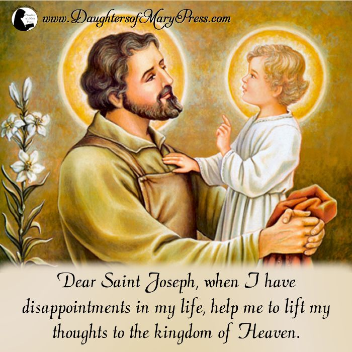 Dear Saint Joseph, when I have disappointments in my life, help me to lift my thoughts to the kingdom of Heaven.  #DaughtersofMaryPress #DaughtersofMary #Catholic #ReligiousSisters #StJoseph #perspective #Heaven