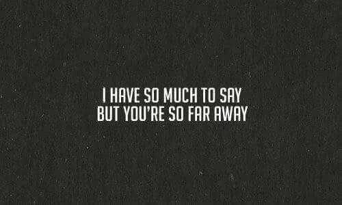 Even though you are right next to me