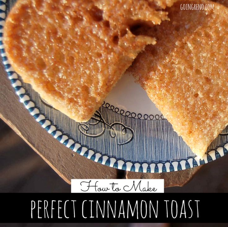 Everyone should know how to do something perfectly, right? Why not make cinnamon toast YOUR one perfect thing?  Your taste buds will thank you!