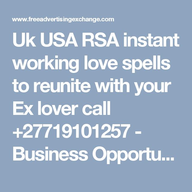 Uk USA RSA instant working love spells to reunite with your Ex lover call +27719101257 - Business Opportunities  : Home Based Businesses