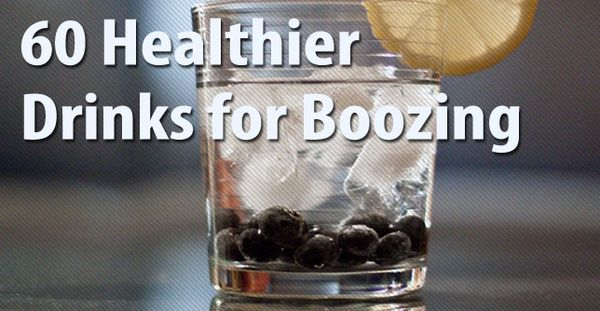 Great list of drinks and great tips for how to keep drinks lower calorie, sugar, beneficial ?.: 60 Healthier, Healthier Alcoholic, Alcoholic Drinks, Drink Recipes, Healthy Alcoholic, Healthier Drinks, Drinky Drink, Drinkss