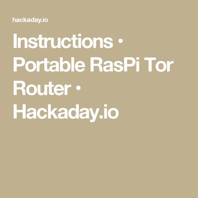 Instructions • Portable RasPi Tor Router • Hackaday.io