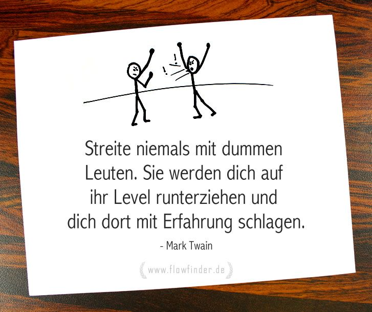 Mark Twain Zitat: Streite niemals mit dummen Leuten...