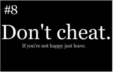 a simple thing that many people don't do......i hate cheaters