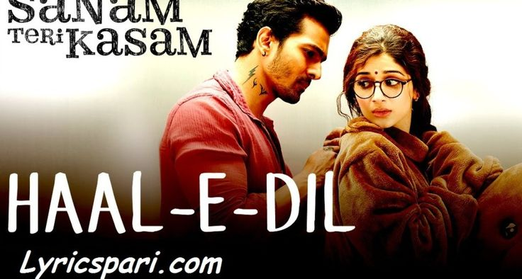 Haal-E-Dil Song Lyrics – Sanam Teri Kasam