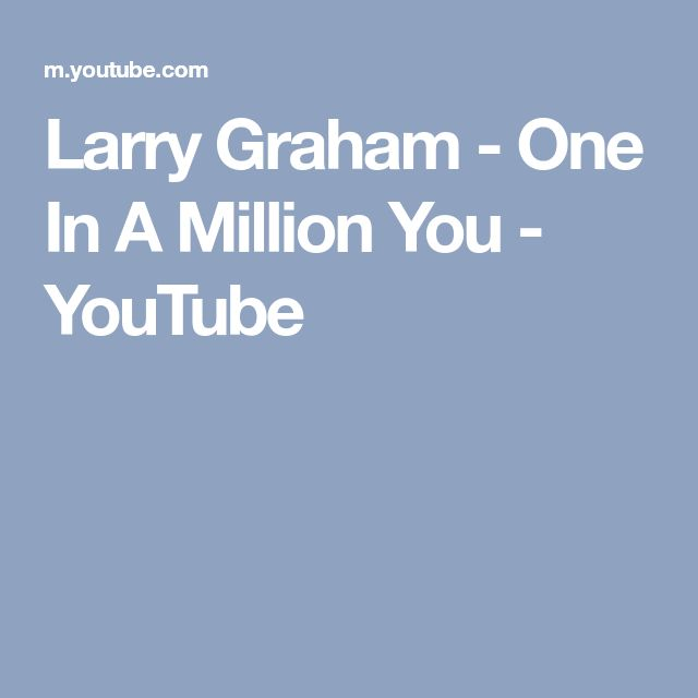 Larry Graham - One In A Million You - YouTube