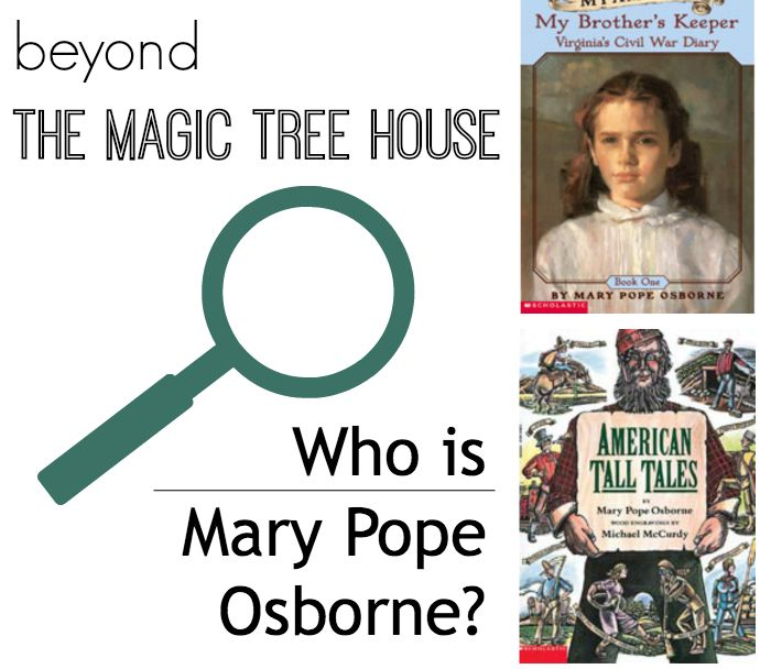 Who Wrote The Magic Treehouse Series Part - 17: Beyond The Magic Tree House: Who Is Mary Pope Osborne?