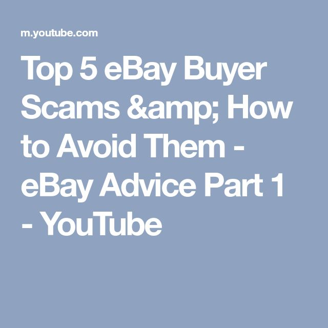 Top 5 eBay Buyer Scams & How to Avoid Them - eBay Advice Part 1 - YouTube