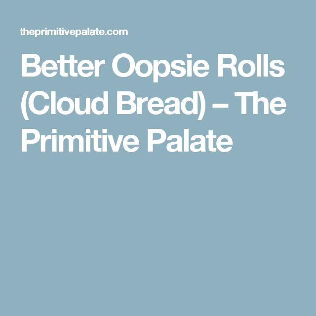 Better Oopsie Rolls (Cloud Bread) – The Primitive Palate