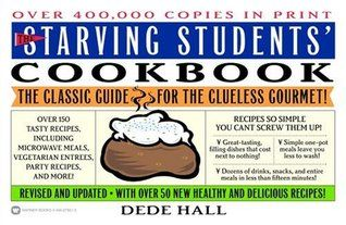 The Starving Students' Cookbook: The Classic Guide for the Clueless Gourmet