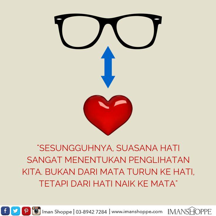 [Sharing Iman Shoppe]  Sesungguhnya, suasana hati sangat menentukan penglihatan kita.