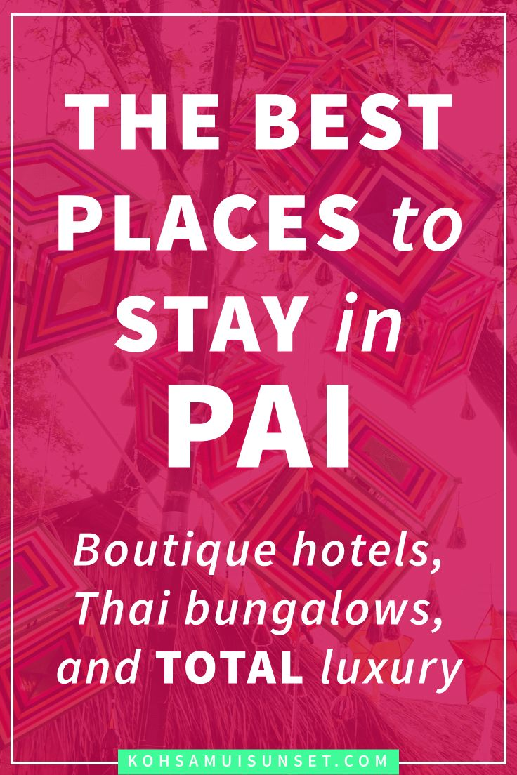 Where to stay in Pai? Pai's best boutique hotels, Thai bungalow hotels and total luxury accommodation – Click through to read more:
