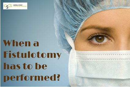 When a #Fistulotomy Has to be performed