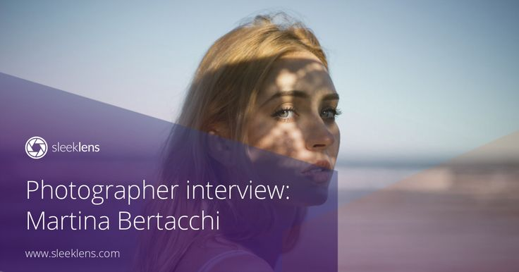 Photographer Interview: Martina Bertacchi
