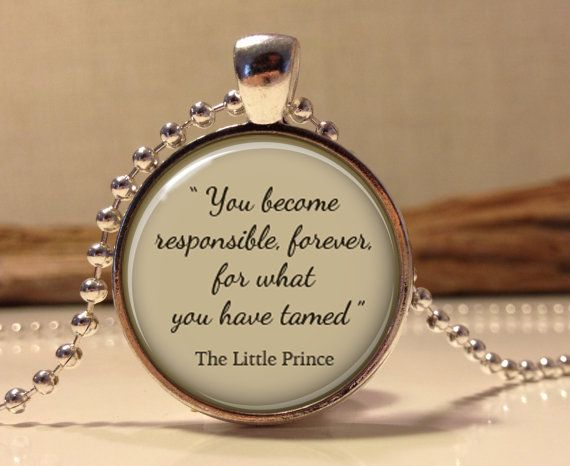 "The Little Prince quote. ""You become responsible, for ever, for what you have tamed"" - Inspirational words necklace."